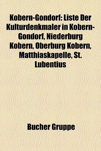 9781159100469: Kobern-Gondorf: Liste Der Kulturdenkm Ler in Kobern-Gondorf, Niederburg Kobern, Oberburg Kobern, Matthiaskapelle, St. Lubentius