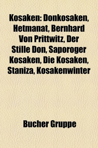 9781159104566: Kosaken: Donkosaken, Hetmanat, Bernhard Von Prittwitz, Der Stille Don, Saporoger Kosaken, Die Kosaken, Staniza, Kosakenwinter,