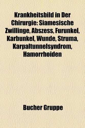9781159106102: Krankheitsbild in Der Chirurgie: Siamesische Zwillinge, Abszess, Furunkel, Karbunkel, Wunde, Struma, Karpaltunnelsyndrom, Aneurysma