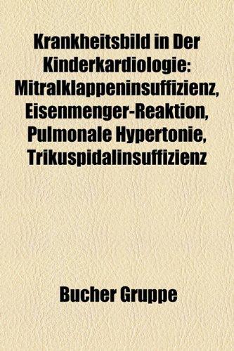 9781159106218: Krankheitsbild in Der Kinderkardiologie: Mitralklappeninsuffizienz, Eisenmenger-Reaktion, Pulmonale Hypertonie, Trikuspidalinsuffizienz