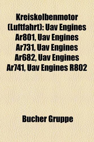 9781159107352: Kreiskolbenmotor (Luftfahrt): Uav Engines Ar801, Uav Engines Ar731, Uav Engines Ar682, Uav Engines Ar741, Uav Engines R802