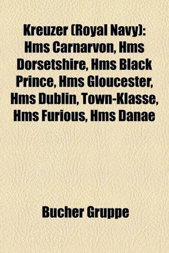 9781159108069: Kreuzer (Royal Navy): Cressy-Klasse, HMS Dorsetshire, HMS Carnarvon, HMS Undaunted, Diadem-Klasse, Edgar-Klasse, HMS Dunedin, HMS Arethusa
