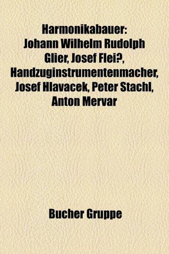9781159113094: Harmonikabauer: Johann Wilhelm Rudolph Glier, Josef Fleiß, Handzuginstrumentenmacher, Josef Hlavácek, Peter Stachl, Anton Mervar