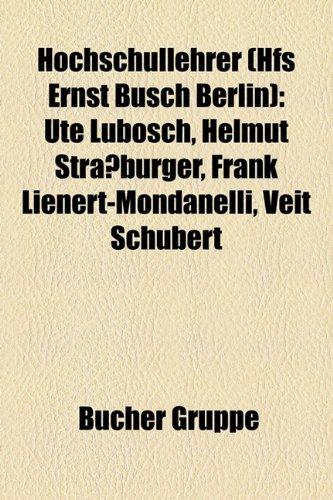 9781159114879: Hochschullehrer (Hfs Ernst Busch Berlin): Ute Lubosch, Helmut Straburger, Frank Lienert-Mondanelli, Veit Schubert
