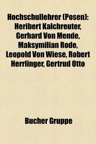 9781159115357: Hochschullehrer (Posen): Gerhard Von Mende, Otto Hoetzsch, Heribert Kalchreuter, Hans Holfelder, Harald Seubert, Maksymilian Rode