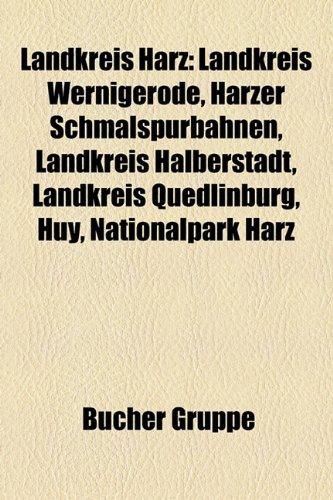 9781159129705: Landkreis Harz: Landkreis Wernigerode, Harzer Schmalspurbahnen, Landkreis Halberstadt, Landkreis Quedlinburg, Huy, Nationalpark Harz