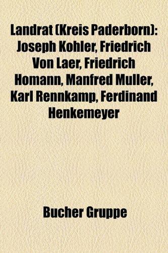 9781159131388: Landrat (Kreis Paderborn): Joseph K Hler, Friedrich Von Laer, Friedrich Homann, Manfred M Ller, Karl Rennkamp, Ferdinand Henkemeyer