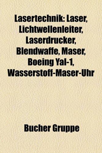 9781159134198: Lasertechnik: Lichtwellenleiter, Laserdrucker, Blendwaffe, Boeing Yal-1, Berthold Leibinger Innovationspreis