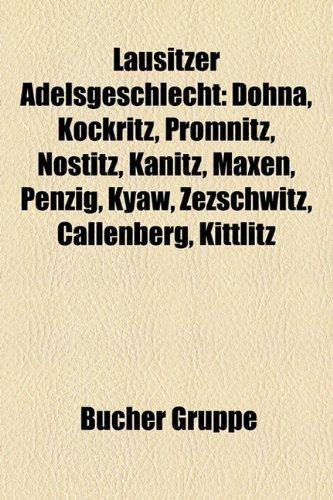 9781159134952: Lausitzer Adelsgeschlecht: Dohna, Kockritz, Promnitz, Nostitz, Kanitz, Maxen, Penzig, Kyaw, Zezschwitz, Callenberg, Kittlitz