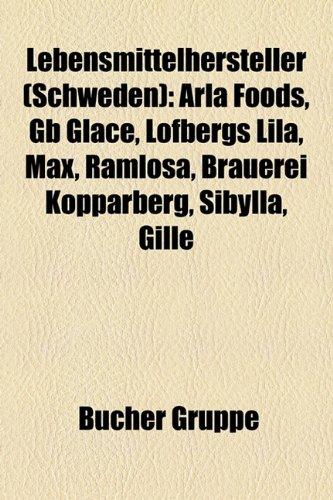 9781159135812: Lebensmittelhersteller (Schweden): Arla Foods, GB Glace, Löfbergs Lila, Max, Ramlösa, Brauerei Kopparberg, Sibylla, Gille