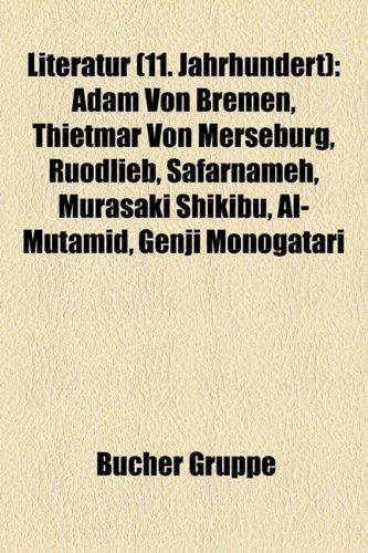9781159146115: Literatur (11. Jahrhundert): Adam von Bremen, Memento mori, Thietmar von Merseburg, Ruodlieb, Safarnameh, Murasaki Shikibu, Proslogion