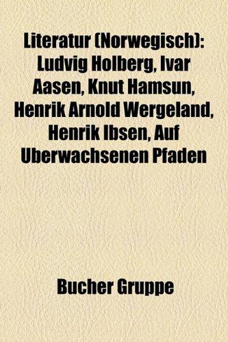 9781159146931: Literatur (Norwegisch): Ludvig Holberg, Ivar Aasen, Knut Hamsun, Ein Volksfeind, Henrik Arnold Wergeland, Henrik Ibsen, Fridtjof Nansen