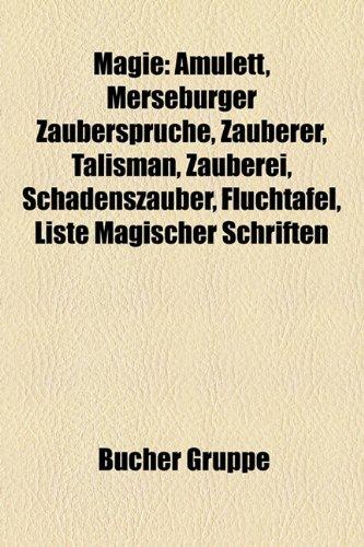 9781159151263: Magie: Amulett, Zauberer, Talisman, Zauberei, Schadenszauber, Fluchtafel, Liste Magischer Schriften, Fluch Des Pharao, Henoch