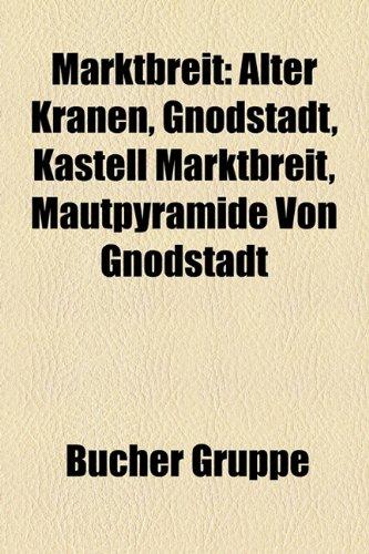 9781159155124: Marktbreit: Alter Kranen, Gnodstadt, Kastell Marktbreit, Mautpyramide von Gnodstadt