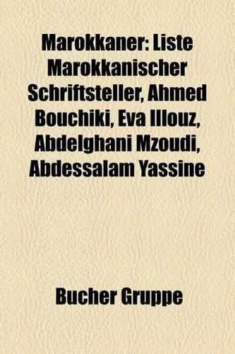 9781159155391: Marokkaner: Eva Illouz, Bekkay Harrach, Liste Marokkanischer Schriftsteller, Ahmed Bouchiki, Tahar Ben Jelloun, Abdelghani Mzoudi