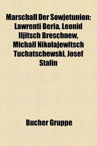 9781159155575: Marschall Der Sowjetunion: Lawrenti Beria, Leonid Iljitsch Breschnew, Michail Nikolajewitsch Tuchatschewski, Josef Stalin