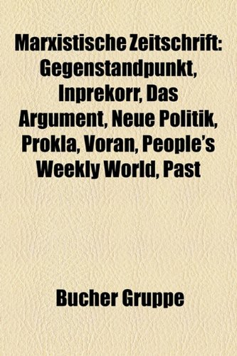 9781159155971: Marxistische Zeitschrift: Gegenstandpunkt, Inprekorr, Das Argument, Neue Politik, Prokla, Voran, People's Weekly World, Past