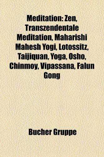 9781159159627: Meditation: Zen, Transzendentale Meditation, Maharishi Mahesh Yogi, Lotossitz, Taijiquan, Yoga, Osho, Chinmoy, Vipassana, Falun Go