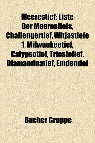 9781159160340: Meerestief: Liste Der Meerestiefs, Challengertief, Witjastiefe 1, Milwaukeetief, Calypsotief, Triestetief, Diamantinatief, Emdenti