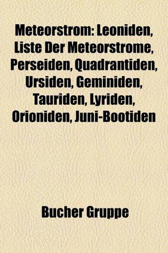 9781159162788: Meteorstrom: Leoniden, Liste Der Meteorströme, Perseiden, Quadrantiden, Ursiden, Geminiden, Tauriden, Lyriden, Orioniden, Juni-Bootiden