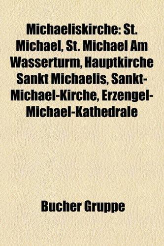 9781159163907: Michaeliskirche: St. Michael, St. Michael Am Wasserturm, Sankt-Michael-Kirche, Erzengel-Michael-Kathedrale, Michaelerkirche