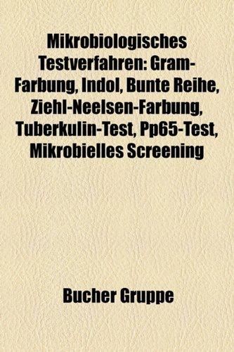 9781159164423: Mikrobiologisches Testverfahren: Gram-Färbung, Indol, Bunte Reihe, Ziehl-Neelsen-Färbung, Tuberkulin-Test, Pp65-Test, Mikrobielles Screening