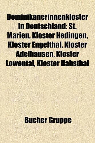 9781159169299: Dominikanerinnenkloster in Deutschland: Ehemaliges Dominikanerinnenkloster in Deutschland, St. Marien, Kloster Liebenau, Kloster Adelhausen