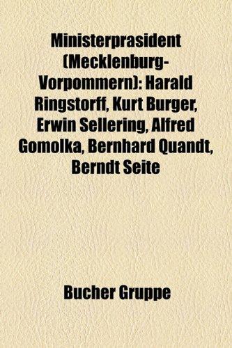 9781159177690: Ministerpräsident (Mecklenburg-Vorpommern): Harald Ringstorff, Kurt Bürger, Erwin Sellering, Alfred Gomolka, Bernhard Quandt, Berndt Seite, Wilhelm Höcker