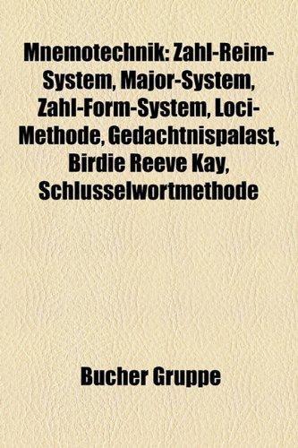 9781159183653: Mnemotechnik: Zahl-Reim-System, Major-System, Zahl-Form-System, Loci-Methode, Gedachtnispalast, Birdie Reeve Kay, Schlusselwortmetho