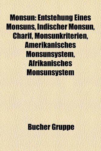 9781159185299: Monsun: Entstehung Eines Monsuns, Indischer Monsun, Charif, Monsunkriterien, Amerikanisches Monsunsystem, Afrikanisches Monsun