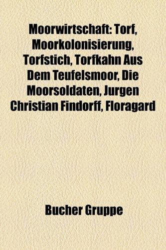 9781159185985: Moorwirtschaft: Torfgewinnung in West-Mecklenburg, Moorkolonisierung, Torfstich, Torfkahn Aus Dem Teufelsmoor, Die Moorsoldaten
