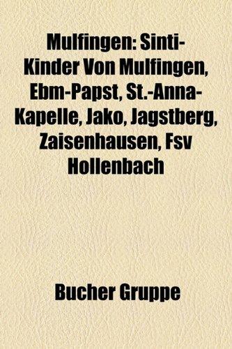 9781159188207: Mulfingen: Sinti-Kinder Von Mulfingen, Ebm-Papst, St.-Anna-Kapelle, Jako, Jagstberg, Zaisenhausen, Fsv Hollenbach