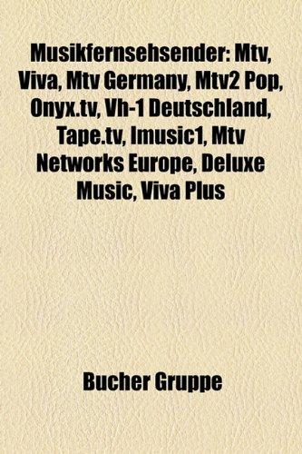 9781159191153: Musikfernsehsender: MTV, Viva Deutschland, MTV Germany, Mtv2 Pop, Tape.TV, Vh-1 Deutschland, Onyx.TV, Imusic1, MTV Networks Europe