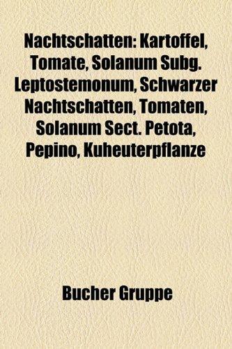 9781159193812: Nachtschatten: Kartoffel, Tomate, Systematik Der Nachtschatten, Solanum Subg. Leptostemonum, Schwarzer Nachtschatten, Tomaten