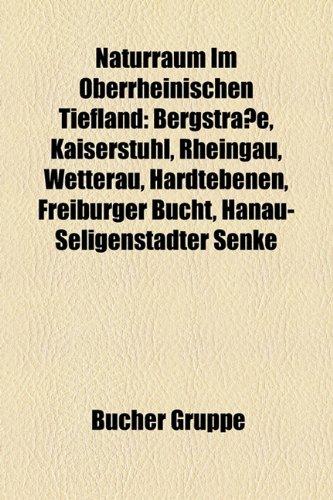 9781159197957: Naturraum Im Oberrheinischen Tiefland: Bergstrasse, Kaiserstuhl, Rheingau, Wetterau, Hardtebenen, Freiburger Bucht, Hanau-Seligenstadter Senke