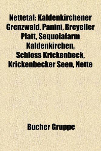 9781159200374: Nettetal: Kaldenkirchener Grenzwald, Panini, Breyeller Platt, Sequoiafarm Kaldenkirchen, Schloss Krickenbeck, Krickenbecker Seen
