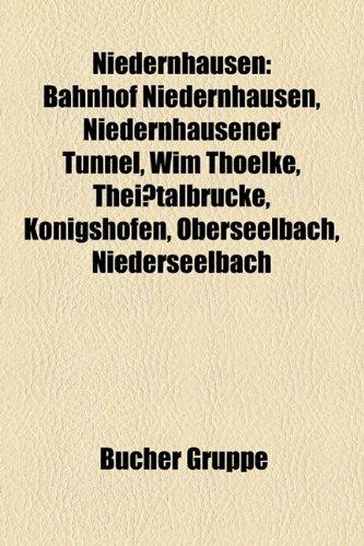 9781159204464: Niedernhausen: Bahnhof Niedernhausen, Niedernhausener Tunnel, Wim Thoelke, Theitalbrcke, Knigshofen, Oberseelbach, Niederseelbach