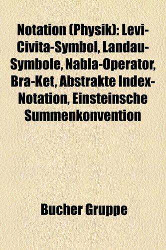 9781159206963: Notation (Physik): Levi-Civita-Symbol, Landau-Symbole, Nabla-Operator, Bra-Ket, Abstrakte Index-Notation, Einsteinsche Summenkonvention