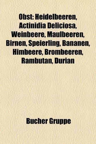 9781159210236: Obst: Heidelbeeren, Actinidia Deliciosa, Weinbeere, Maulbeeren, Moltebeere, Birnen, Speierling, Himbeere, Brombeeren, Rambut