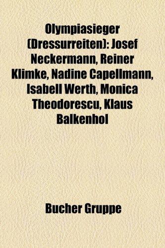 9781159211882: Olympiasieger (Dressurreiten): Josef Neckermann, Ulla Salzgeber, Reiner Klimke, Isabell Werth, Ann Kathrin Linsenhoff, Nicole Uphoff
