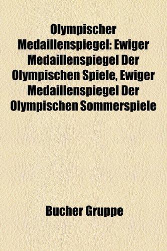 9781159213428: Olympischer Medaillenspiegel: Ewiger Medaillenspiegel Der Olympischen Spiele, Ewiger Medaillenspiegel Der Olympischen Sommerspiele