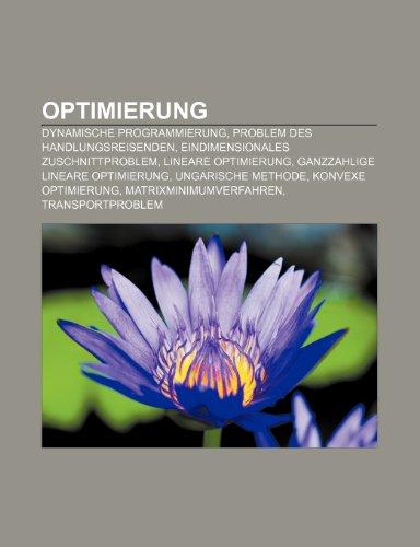 9781159215392: Optimierung: Dynamische Programmierung, Problem Des Handlungsreisenden, Eindimensionales Zuschnittproblem, Lineare Optimierung
