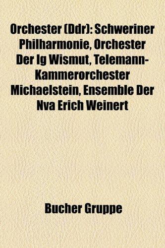 9781159215767: Orchester (Ddr): Schweriner Philharmonie, Orchester Der Ig Wismut, Telemann-Kammerorchester Michaelstein, Ensemble Der NVA Erich Weiner