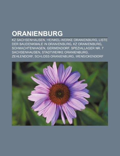9781159215781: Oranienburg: Kz Sachsenhausen, Heinkel-Werke Oranienburg, Liste Der Baudenkmale in Oranienburg, Kz Oranienburg, Schmachtenhagen, Ge