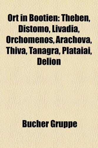 9781159228965: Ort in Botien: Theben, Distomo, Livadia, Orchomenos, Arachova, Thiva, Tanagra, Plataiai, Delion