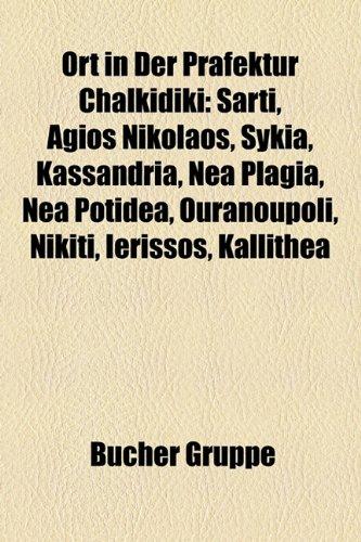 9781159230975: Ort in Der Prafektur Chalkidiki: Sarti, Agios Nikolaos, Sykia, Kassandria, NEA Plagia, NEA Potidea, Ouranoupoli, Nikiti, Ierissos, Kallithea