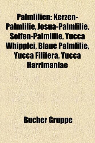 9781159239398: Palmlilien: Kerzen-Palmlilie, Josua-Palmlilie, Seifen-Palmlilie, Yucca Whipplei, Blaue Palmlilie, Riesen-Palmlilie, Yucca Filifera