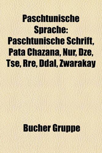 9781159242695: Paschtunische Sprache: Paschtunische Schrift, Pata Chazana, Nur, Dze, Tse, Rre, Ddal, Zwarakay