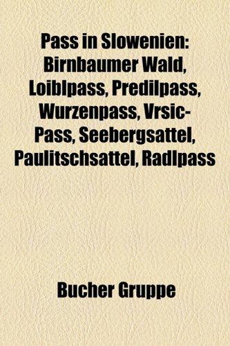 9781159243340: Pass in Slowenien: Birnbaumer Wald, Loiblpass, Predilpass, Wurzenpass, Vri-Pass, Seebergsattel, Paulitschsattel, Radlpass