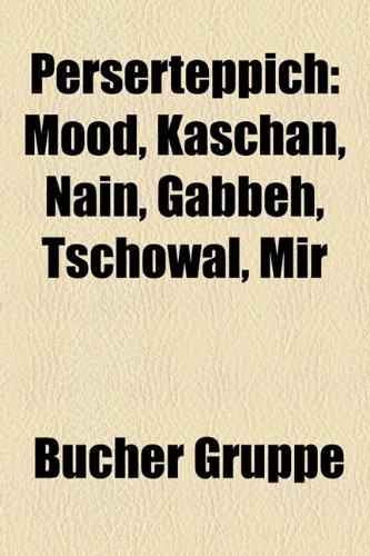 9781159245528: Perserteppich: Mood, Kaschan, Nain, Gabbeh, Tschowal, Mir